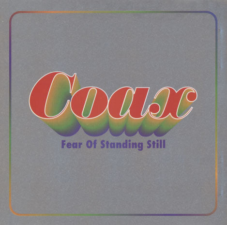 Coax – Fear Of Standing Still