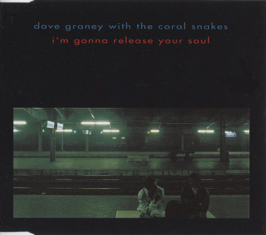 Dave Graney With The Coral Snakes – I'm Gonna Release Your Soul