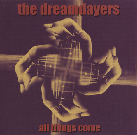 Dreamdayers – All Things Come