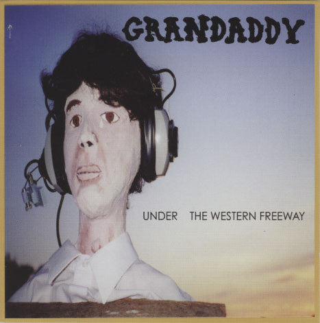 Grandaddy – Under The Western Freeway