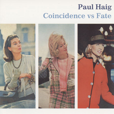 Haig, Paul – Coincidence vs Fate