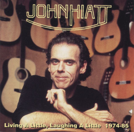 Hiatt, John – Living A Little, Laughing A Little