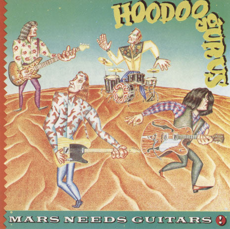 Hoodoo Gurus – Mars Needs Guitars!