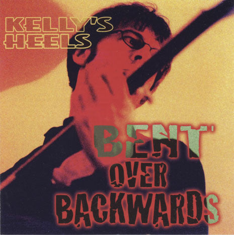 Kelly's Heels – Bent Over Backwards