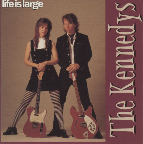 Kennedys – Life Is Large