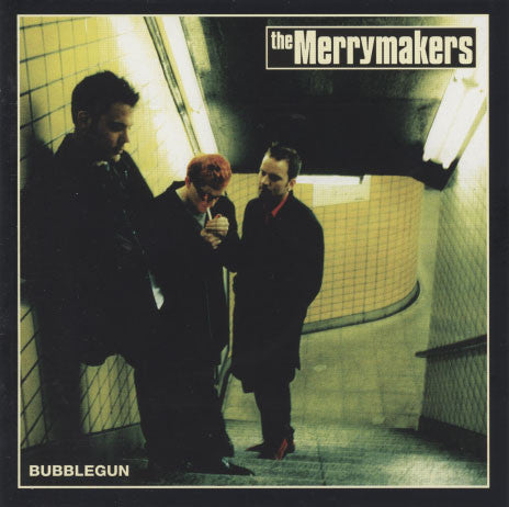 Merrymakers – Bubblegun