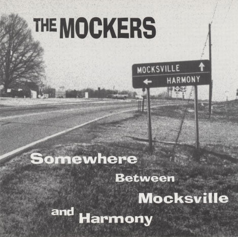 Mockers – Somewhere Between Mocksville And Harmony