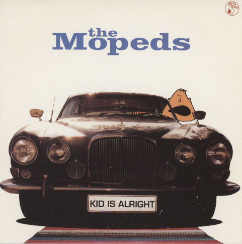 Mopeds – Kid Is Alright