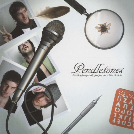 Pendletones – Nothing Happened, You Just Got A Little Bit Older