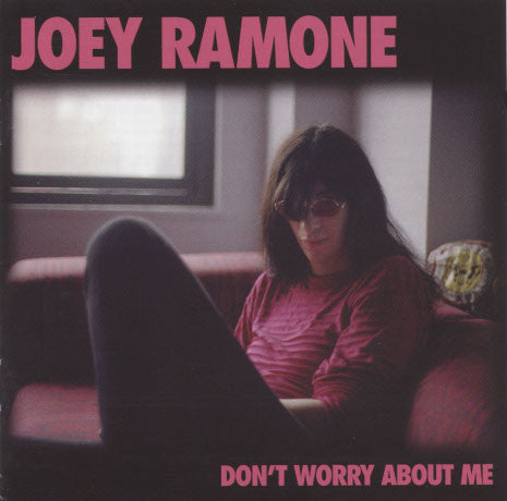 Ramone, Joey – Don't Worry About Me