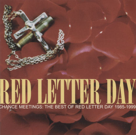 Red Letter Day ‎– Chance Meetings: The Best Of Red Letter Day 1985-1999