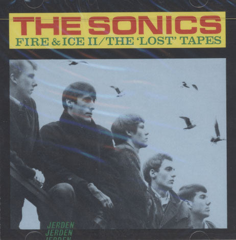 Sonics – Fire & Ice II / The 'Lost' Tapes