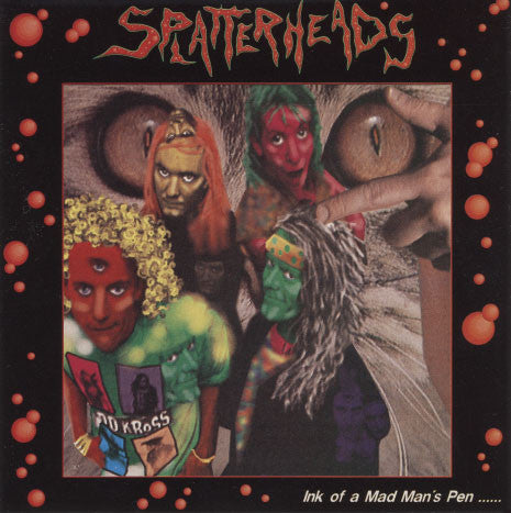 Splatterheads – Ink Of A Mad Man's Pen... / The Filthy Mile