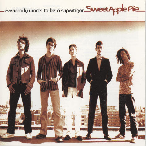 Sweet Apple Pie – Everybody Wants To Be A Supertiger