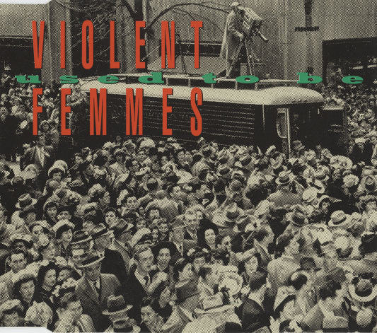 Violent Femmes – Used To Be