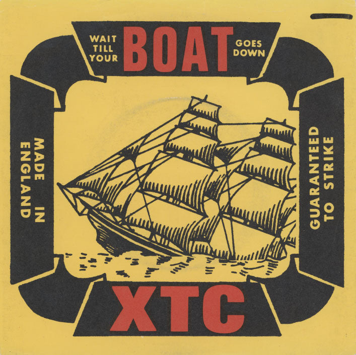 XTC - Wait Till Your Boat Goes Down
