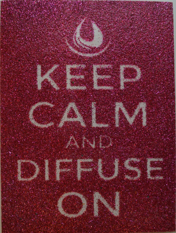 Keep Calm and Diffuse On Glitter Sticker