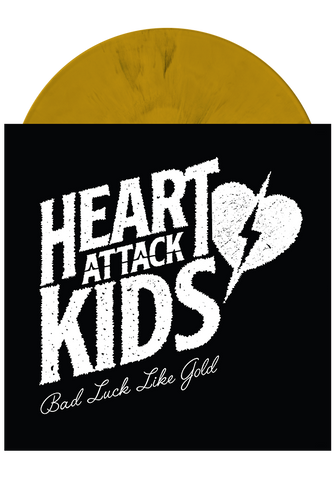 HEART ATTACK KIDS - Bad Luck Like Gold (LP)