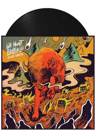WE HUNT BUFFALO - Living Ghosts (Black LP) - New Damage Records