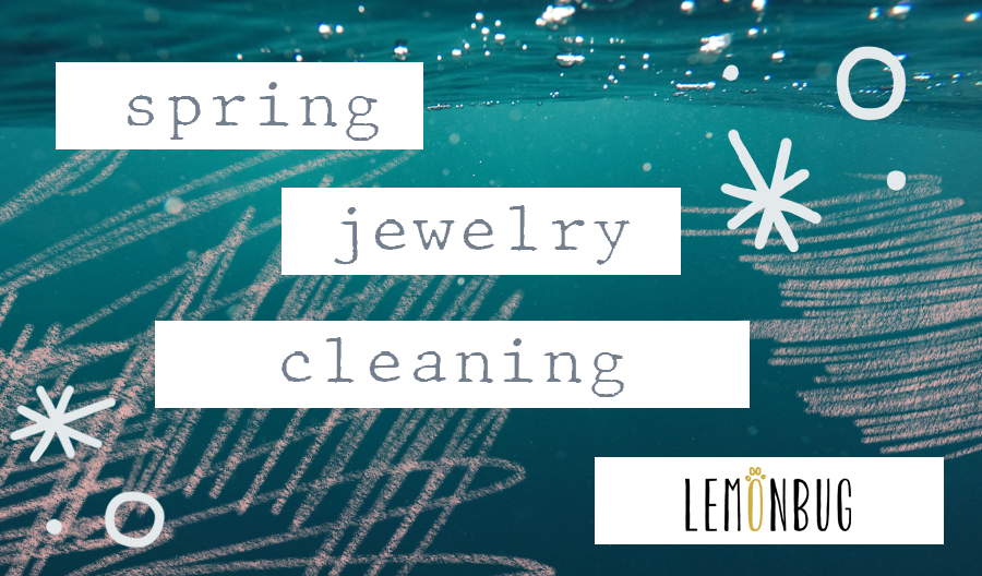 Spring Jewelry Cleaning