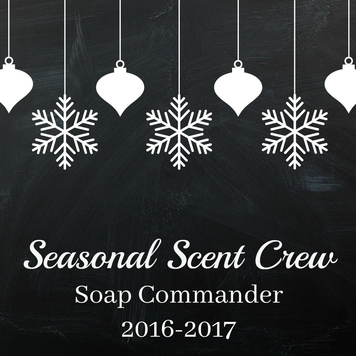 SSC: Winter 2016 - Fall 2017  Seasonal Scent Crew