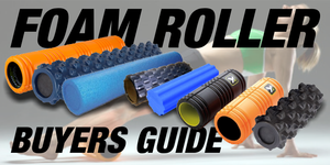 Foam Roller Buying Guide