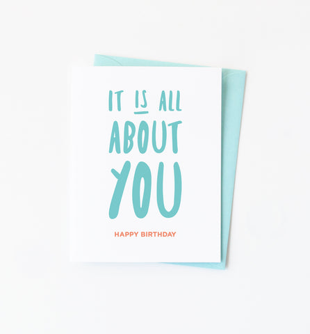 It's All About You birthday card