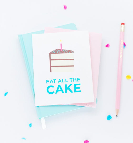 Eat All the Cake birthday card