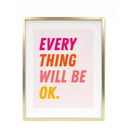 Everything OK art print