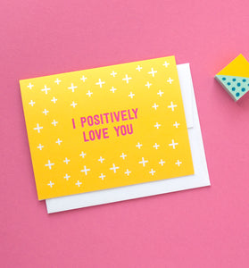 Positively Love You Greeting Card