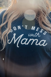 Don't Mess With Mama Sweatshirt