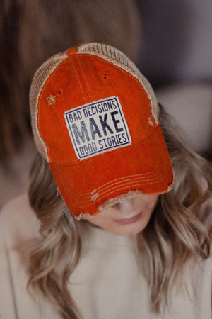Bad Decisions Make Good Stories Distressed Hat