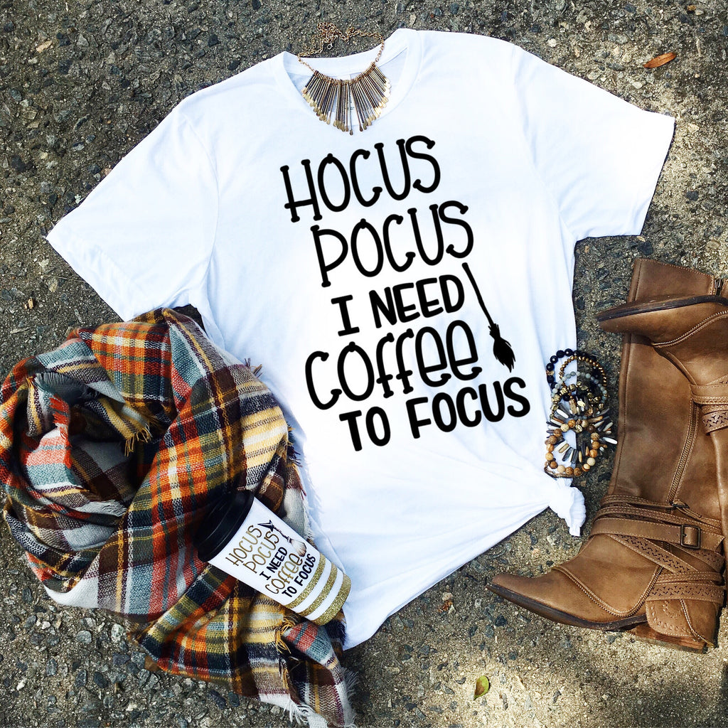 Hocus Pocus I Need Coffee To Focus - Shirt