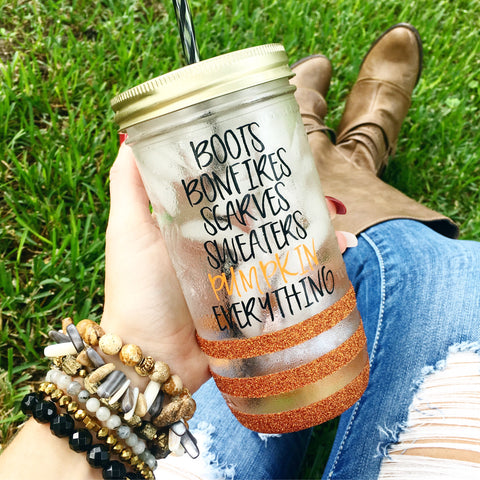Boots Bonfires Scarves Sweaters Pumpkin Everything - Mason Jar Tumbler