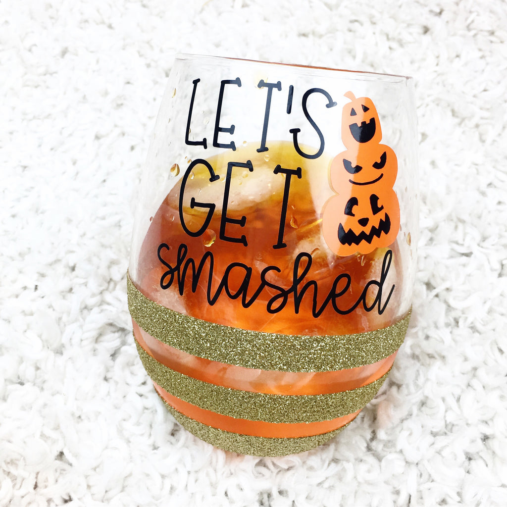 Let's Get Smashed - Wine Glass