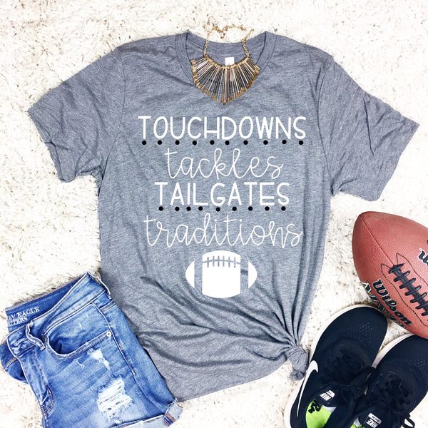 Touchdowns Tackles Tailgates Traditions - Shirt