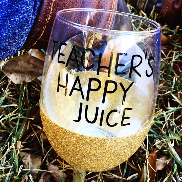 Teacher's Happy Juice - Wine Glass