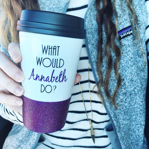 What Would Annabeth Do - To Go Cup