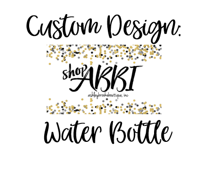 Custom Design - Water Bottle
