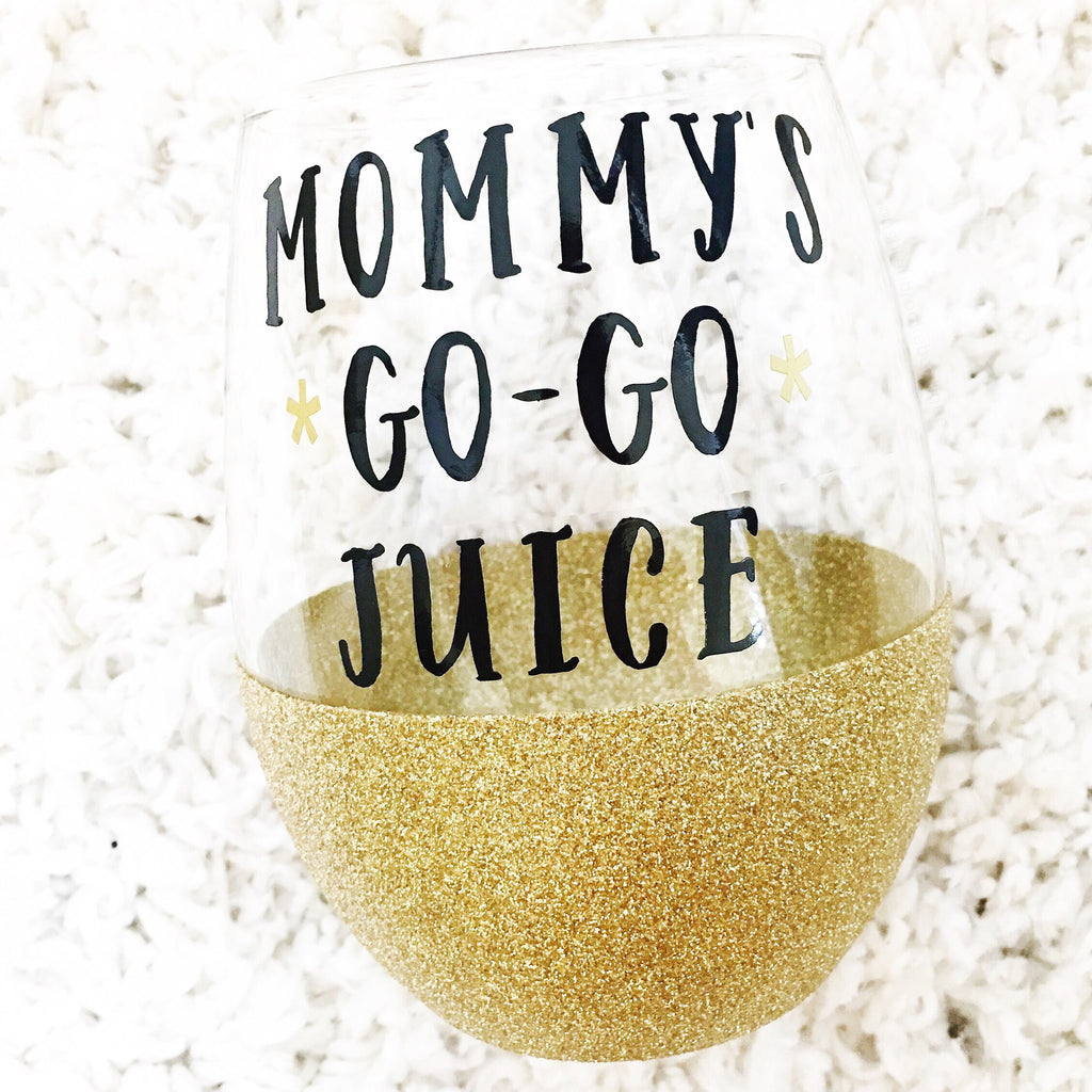 Mommy's Go-Go Juice - Wine Glass