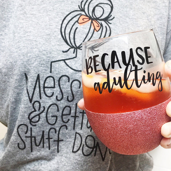 Because Adulting - Wine Glass