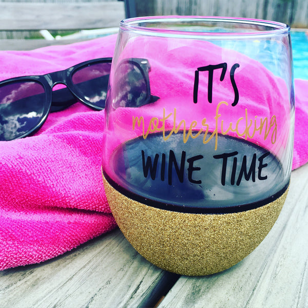 It's Mother F'ing Wine Time - Wine Glass