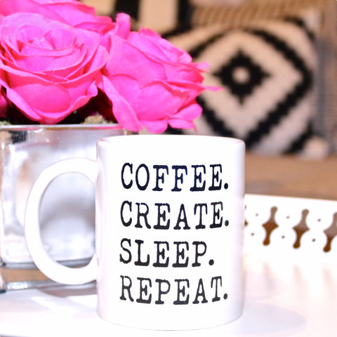 Coffee Create Sleep Repeat Coffee Mug