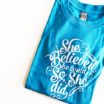 She Believed She Could So She Did Tee