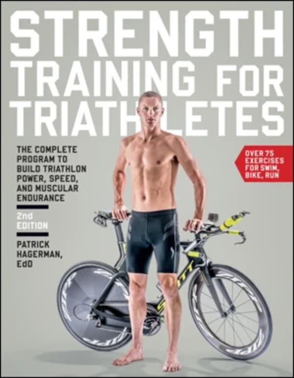 Strength Training for Triathletes (2nd Ed) - Patrick Hagerman