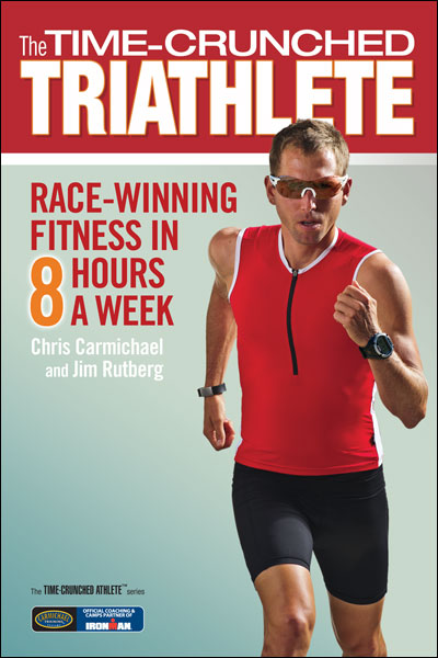 Time-Crunched Triathlete -By Chris Carmichael, Jim Rutberg