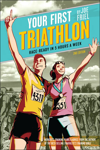 Your First Triathlon (2nd Ed) - By Joe Friel