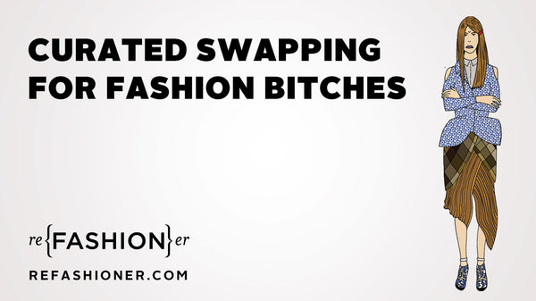 Original refashioner mission curated swapping for fashion bitches