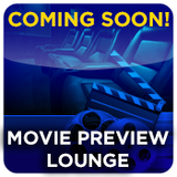 Movie PReview Lounge (Coming Soon!)