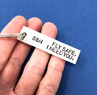 Fly Safe, I Need You Keychain